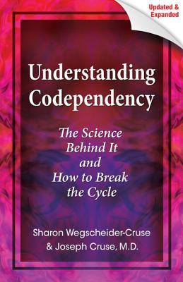 Understanding Codependency By Cruse, Joseph/ Wegscheider-Cruse, Sharon